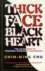 Thick Face Black Heart The Asian Path to Thriving Winning  Succeeding