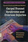 Carpal Tunnel Syndrome & Overuse Injuries: Prevention, Treatment & Recovery (Family Health Series)