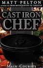 The Cast Iron Chef: The Main Course. With a wide range of dishes, and help on how to cook dutch oven in your home, dutch oven cooking has never been easier.