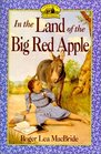 In the Land of the Big Red Apple (Little House the Rose Years (Unnumbered Hardcover))