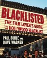 Blacklisted : The Film Lover's Guide to the Hollywood Blacklist