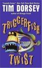 Triggerfish Twist (Serge A. Storms, Bk 4)
