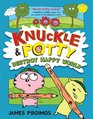 Knuckle and Potty Destroy Happy World