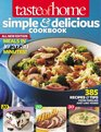 Taste of Home Simple  Delicious Cookbook All-New Edition 385 Recipes  Tips from Families Just Like Yours