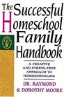 The Successful Homeschool Family Handbook:  A Creative and Stress-Free Approach to Homeschooling