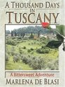 A Thousand Days In Tuscany A Bittersweet Adventure