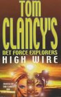 High Wire (Tom Clancy's Net Force Explorers)