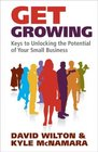 Get Growing Keys to Unlocking the Potential of Your Small Business