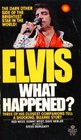 Elvis, What Happened?