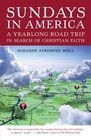 Sundays in America A Yearlong Road Trip in Search of Christian Faith