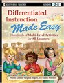 Differentiated Instruction Made Easy Hundreds of Multi-Level Activities for All Learners