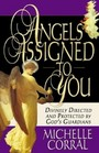 Angels Assigned to You: Divinely Directed and Protected by God's Guardians