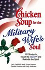 Chicken Soup for the Military Wife's Soul : Stories to Touch the Heart and Rekindle the Spirit (Chicken Soup for the Soul)
