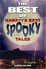 The Best of Hawai'i's Best Spooky Tales