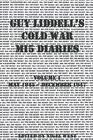 Guy Liddell's Cold War MI5 Diaries Volume 1