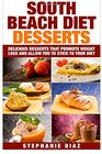 South Beach Diet Desserts Delicious Desserts That Promote Weight Loss and Allow You To Stick To Your Diet