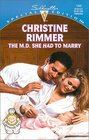 The M.D. She Had to Marry (Bravo Family Ties, Bk 6) (Conveniently Yours) (Silhouette Special Edition, No 1345)