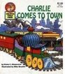 Charlie Comes to Town (Creative Child Press)