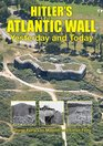 Hitler's Atlantic Wall Yesterday and Today