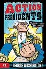 Action Presidents 1 George Washington