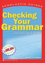Checking Your Grammar: and Getting It Right (Scholastic Guides)