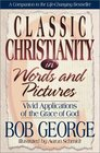 Classic Christianity in Words and Pictures