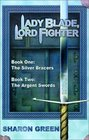 Lady Blade Lord Fighter Book One The Silver Bracers Book Two The Argent Swords