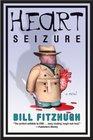 Heart Seizure A Novel