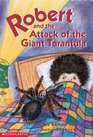 Robert and the Attack of the Giant Tarantula (Robert Series)