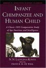 Infant Chimpanzee and Human Child A Classic 1935 Comparative Study of Ape Emotions and Intelligence