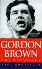 Gordon Brown the Biography The Biography