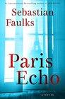 Paris Echo A Novel