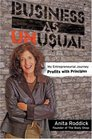 Business As Unusual My Entrepreneurial Journey Profits With Principles