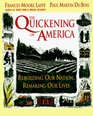 The Quickening of America  Rebuilding Our Nation Remaking Our Lives