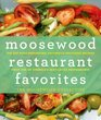 Moosewood Restaurant Favorites The 250 Most-Requested Naturally Delicious Recipes from One of America's Best-Loved Restaurants