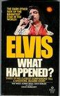 Elvis What Happened