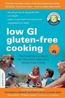Low GI Gluten-Free Cooking The Essential Guide to the Glycemic Index and Gluten-Free Living