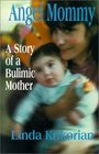 Angel Mommy: A Story of a Bulimic Mother