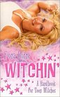 Witchin' A Handbook for Teen Witches
