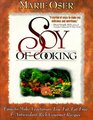 Soy of Cooking: Easy-to-Make Vegetarian, Low-Fat, Fat-Free, and Antioxidant-Rich Gourmet Recipes