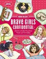 Tommy Nelson's Brave Girls Confidential Stories and Secrets about Faith and Friendship