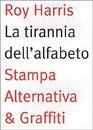 La tirannia dell'alfabeto Ripensare la scrittura