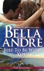 Just To Be With You (Seattle Sullivans, Bk 3) (Sullivans, Bk 12)