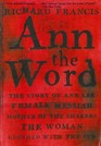 Ann the Word The Story of Ann Lee Female Messiah Mother of the Shakers the Woman Clothed with the Sun