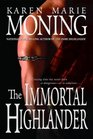 The Immortal Highlander (Highlander, Bk 6)