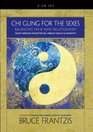 Chi Gung for the Sexes Balancing Yin and Yang Relationships