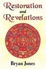Restoration and Revelations