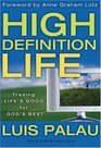 High Definition Life Trading Life's Good For God's Best
