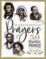 Dangerous Prayers 50 Powerful Prayers That Changed the World