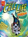Basics of Cell Life with Max Axiom, Super Scientist (Graphic Library: Graphic Science)